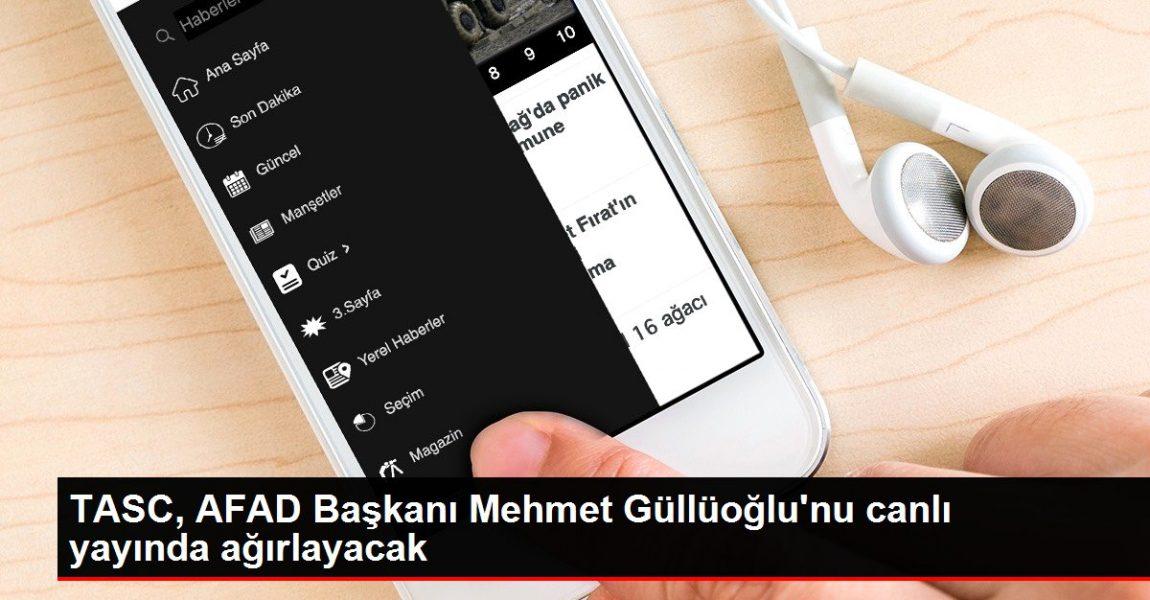 TASC, AFAD Başkanı Mehmet Güllüoğlu'nu canlı yayında ağırlayacak